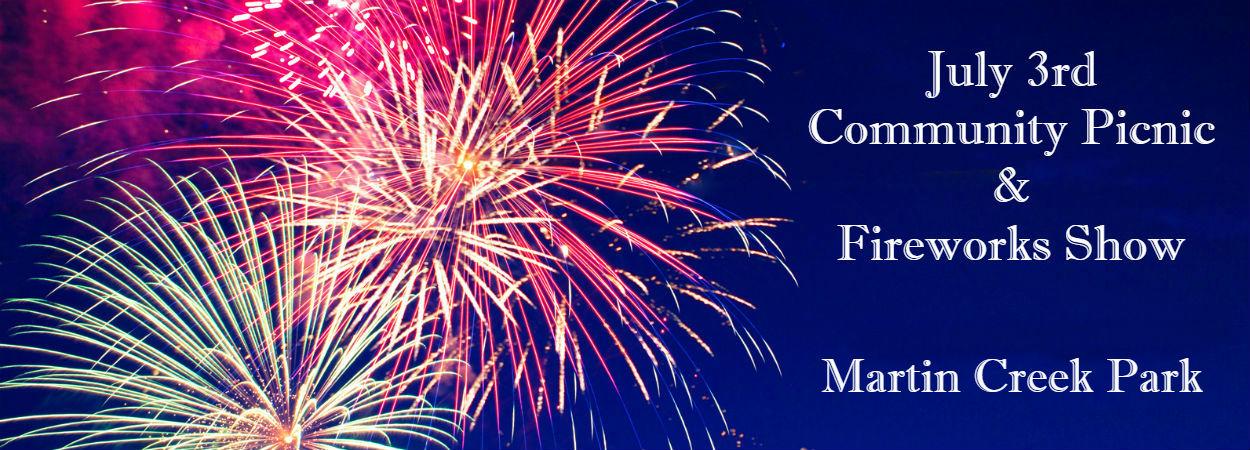 July 3rd Community Picnic and Fireworks Show at Martin Creek Park