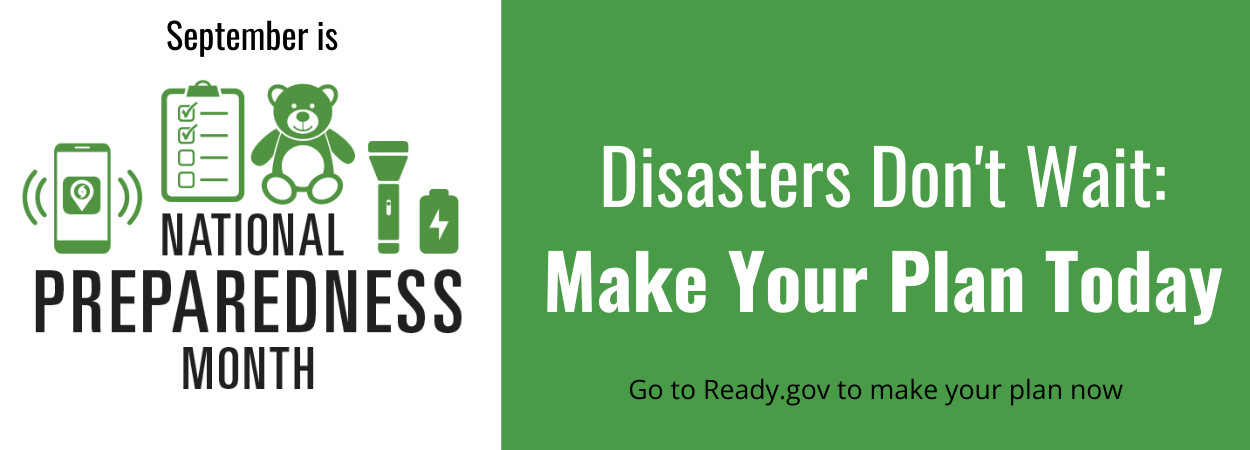 September is National Preparedness Month. Go to ready.gov to make your plan today